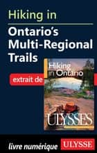 Hiking in Ontario s Multi-Regional Trails eBook by Tracey Arial