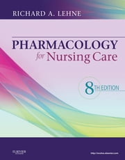 Pharmacology for Nursing Care ebook by Richard A. Lehne,Laura Rosenthal