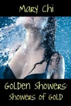 Golden Showers ebook by Mary Chi