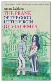 The Prank of the Good Little Virgin of Via Ormea ebook by Amara Lakhous,Antony Shugaar