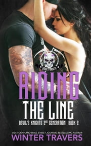 Riding the Line - Devil's Knights 2nd Generation ebook by Winter Travers