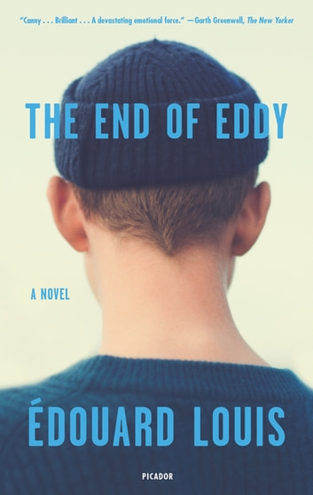 The End of Eddy - A Novel ebook by Édouard Louis