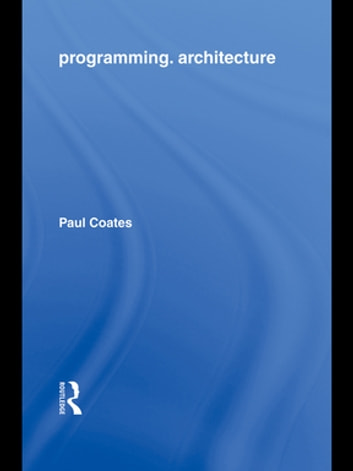 Programming.Architecture ebook by Paul Coates