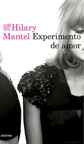 Experimento de amor ebook by Hilary Mantel