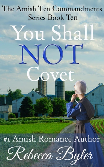 You Shall Not Covet - The Amish Ten Commandments Series, #10 ebook by Rebecca Byler