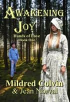 Awakening Joy ebook by Mildred Colvin