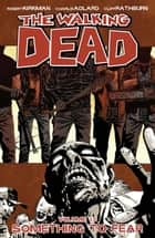 The Walking Dead, Vol. 17 ebook by Robert Kirkman, Charlie Adlard, Cliff Rathburn