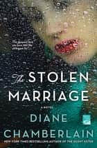 The Stolen Marriage - A Novel ebook by Diane Chamberlain
