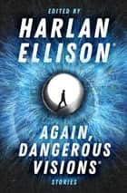 Again, Dangerous Visions - Stories ebook by Harlan Ellison