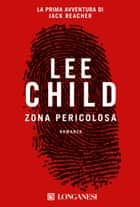 Zona pericolosa - Serie di Jack Reacher ebook by Lee Child