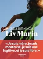 Liv Maria ebook by Julia Kerninon