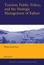 Tourism Public Policy, and the Strategic Management of Failure ebook by William Revill Kerr