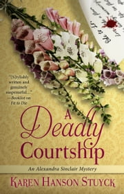 A Deadly Courtship ebook by Karen Hanson Stuyck