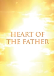 Heart of the Father ebook by Rachel Wenke