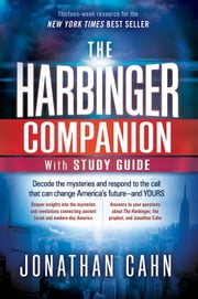 The Harbinger Companion With Study Guide - Decode the mysteries and respond to the call that can change America's future-and yours ebook by Jonathan Cahn