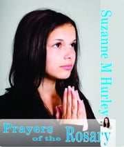 Prayers of the Rosary ebook by Suzanne M Hurley