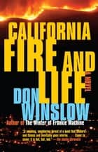 California Fire and Life ebook by Don Winslow