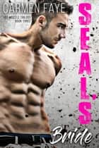SEAL's Bride - Hot Muzzle Trilogy, #3 ebook by Carmen Faye