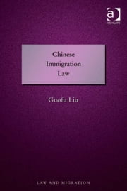 Chinese Immigration Law ebook by Dr Guofu Liu,Professor Satvinder S Juss