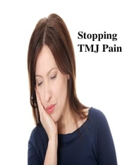 Stopping TMJ Pain ebook by V.T.
