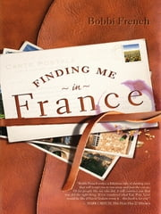 Finding me in France ebook by Bobbi French