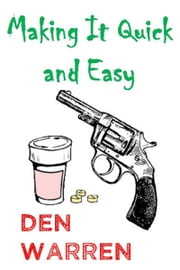 Making It Quick and Easy ebook by Den Warren