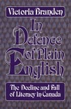 In Defence of Plain English ebook by Victoria Branden