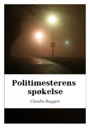 Politimesterens Spøkelse ebook by Claudio Ruggeri