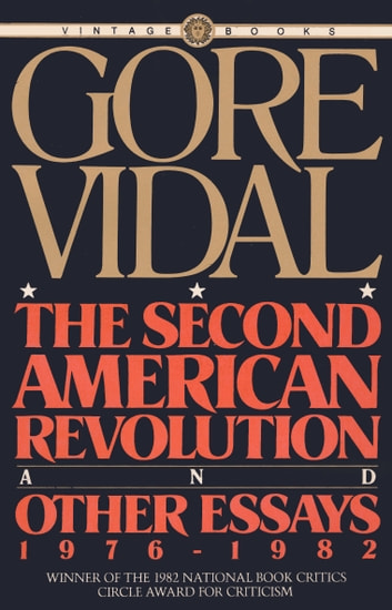 The Second American Revolution And Other Essays    Ebook By  The Second American Revolution And Other Essays    Ebook By Gore  Vidal