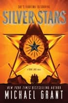 Silver Stars ebook by Michael Grant