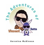The Adventures of Vincent & Batts ebook by Veronica McKinnon