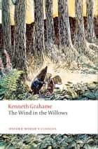 The Wind in the Willows ebook by Kenneth Grahame, Peter Hunt
