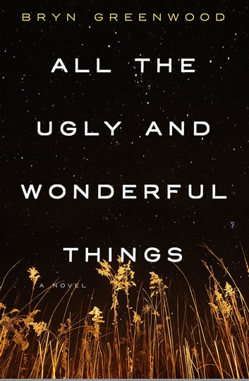 Download All The Ugly And Wonderful Things By Bryn Greenwood