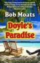 Doyle's Paradise - Arthur Doyle, P.I. Series, #4 ebook by Bob Moats