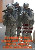 In Order To Win, Learn How To Fight: The US Army In Urban Operations ebook by Major Christopher S. Forbes