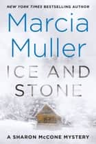 Ice and Stone eBook by Marcia Muller