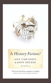 Is History Fiction?, Second Edition ebook by Curthoys, Ann