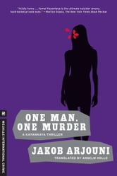 One Man, One Murder - A Kayankaya Thriller (3) ebook by Jakob Arjouni
