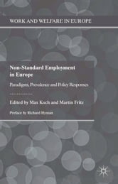 Non-Standard Employment in Europe - Paradigms, Prevalence and Policy Responses ebook by Max Koch,Martin Fritz