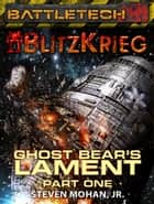 BattleTech: Ghost Bear's Lament, Part One ebook by Steven Mohan, Jr.