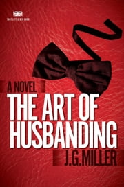 The art of husbanding ebook by JG Miller.