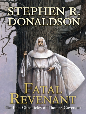 Fatal Revenant - The Last Chronicles of Thomas Covenant ebook by Stephen R. Donaldson