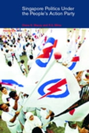 Singapore Politics Under the People's Action Party ebook by Diane K. Mauzy,R. S. Milne