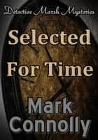 Selected For Time ebook by Mark Connolly