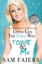 Living Life the Essex Way ebook by Sam Faiers