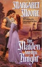 The Maiden and Her Knight ebook by Margaret Moore