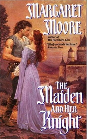 The Maiden and Her Knight 電子書籍 by Margaret Moore