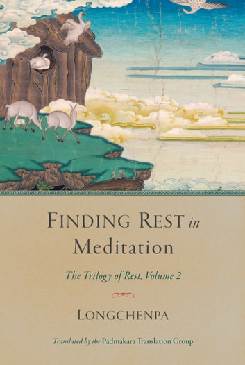 Finding Rest in Meditation - Trilogy of Rest, Volume 2 ebook by Longchenpa