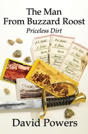 The Man From Buzzard Roost - Priceless Dirt ebook by David C. Powers