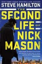 The Second Life of Nick Mason ebook by Steve Hamilton